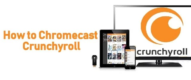 Chromecast Crunchyroll | How to Cast Crunchyroll to TV using Chromecast