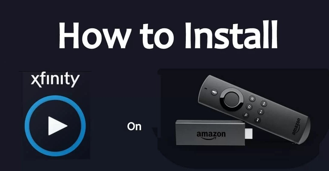 How to Install Xfinity Stream on Firestick [2019