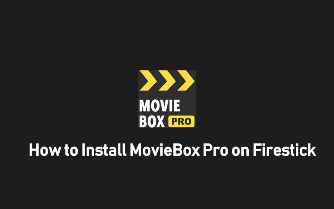 How to Download & Install Moviebox on Firestick - Firestick