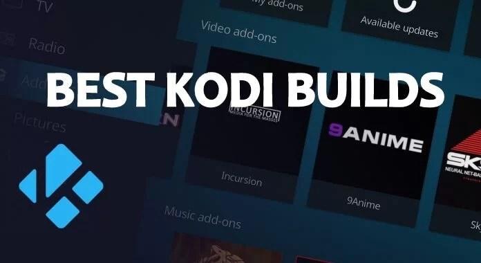 17 Best Kodi Builds for Kodi Leia 18 [Updated August 2019