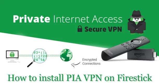 How to Install Private Internet Access (PIA) on Firestick / Fire TV