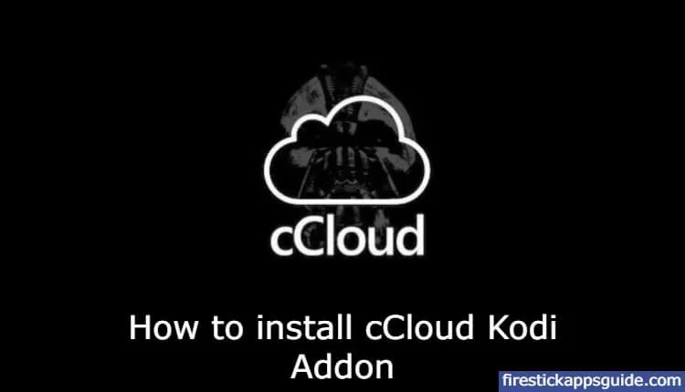 How to Install cCloud TV Kodi Addon [Dec 2019]