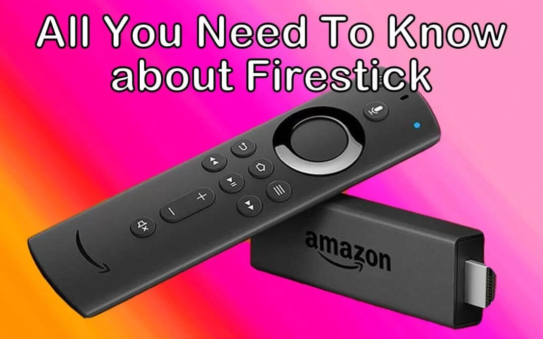 What is Amazon Firestick [2020] All You Need To Know