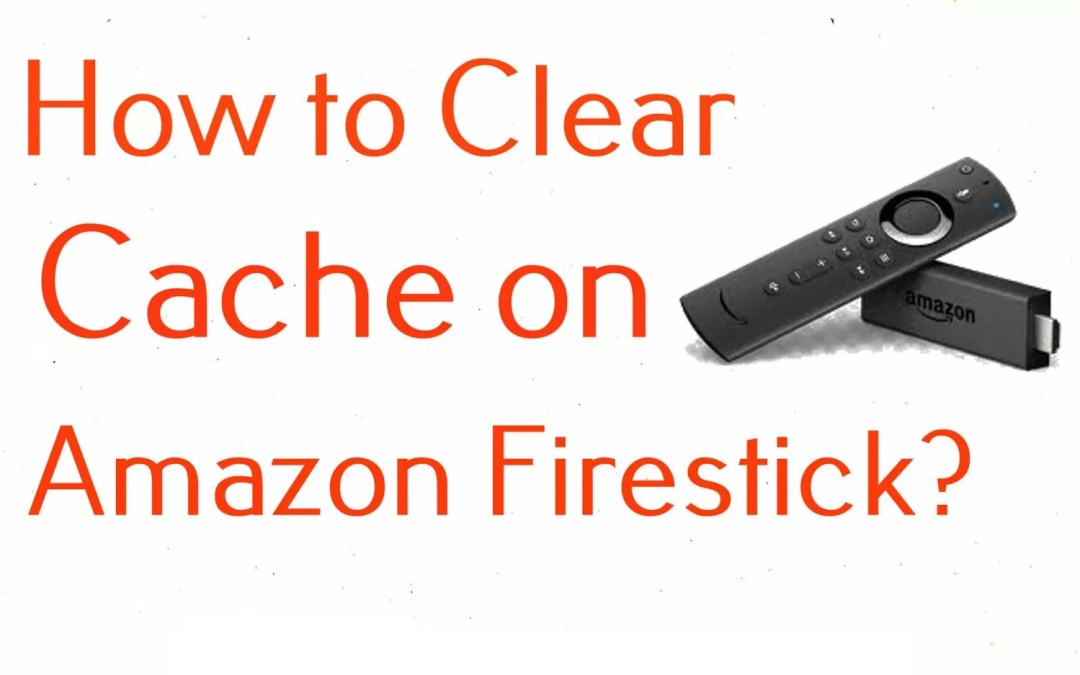 How to Clear Cache on Firestick / Fire TV [2020]