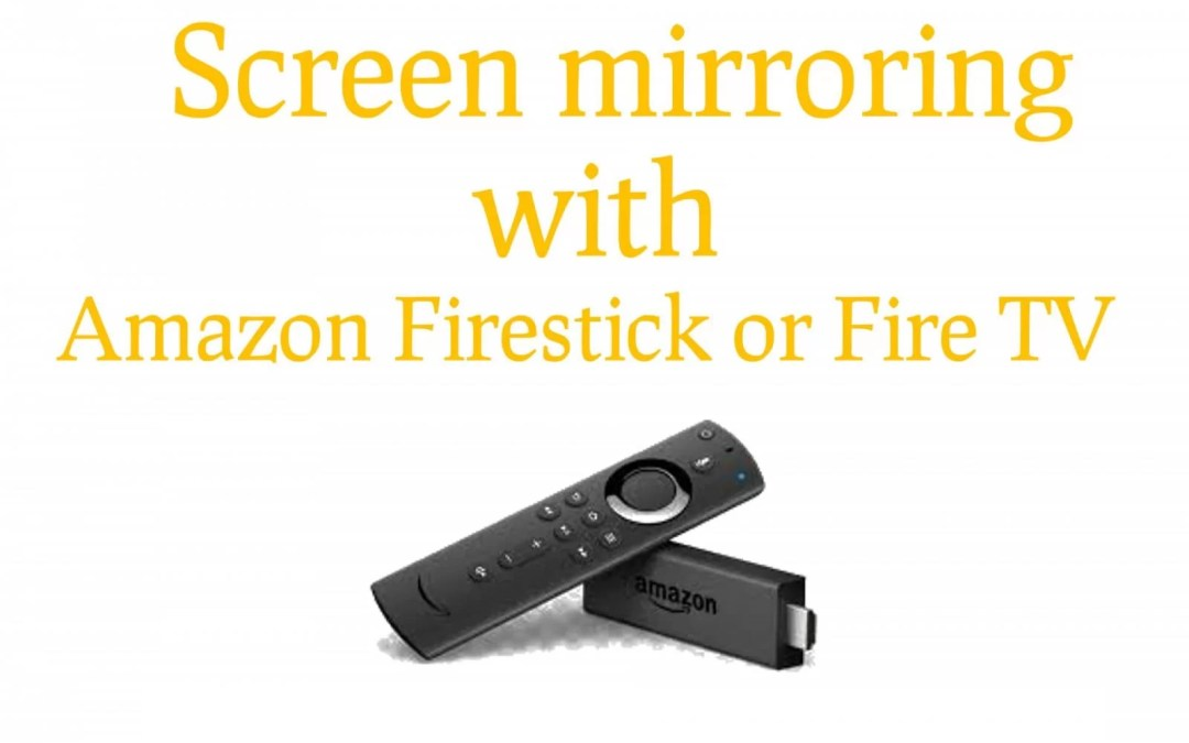 How to Screen Mirror Any Device to Firestick