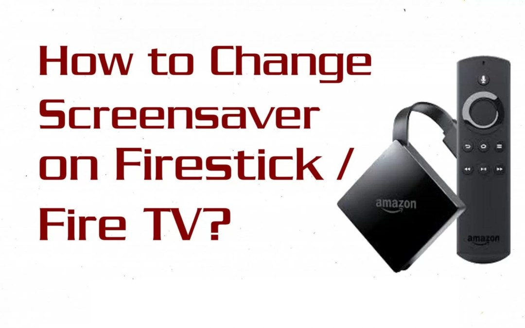 How To Change Firestick Fire Tv Screensaver In 2 Minutes Firestick Apps Guide