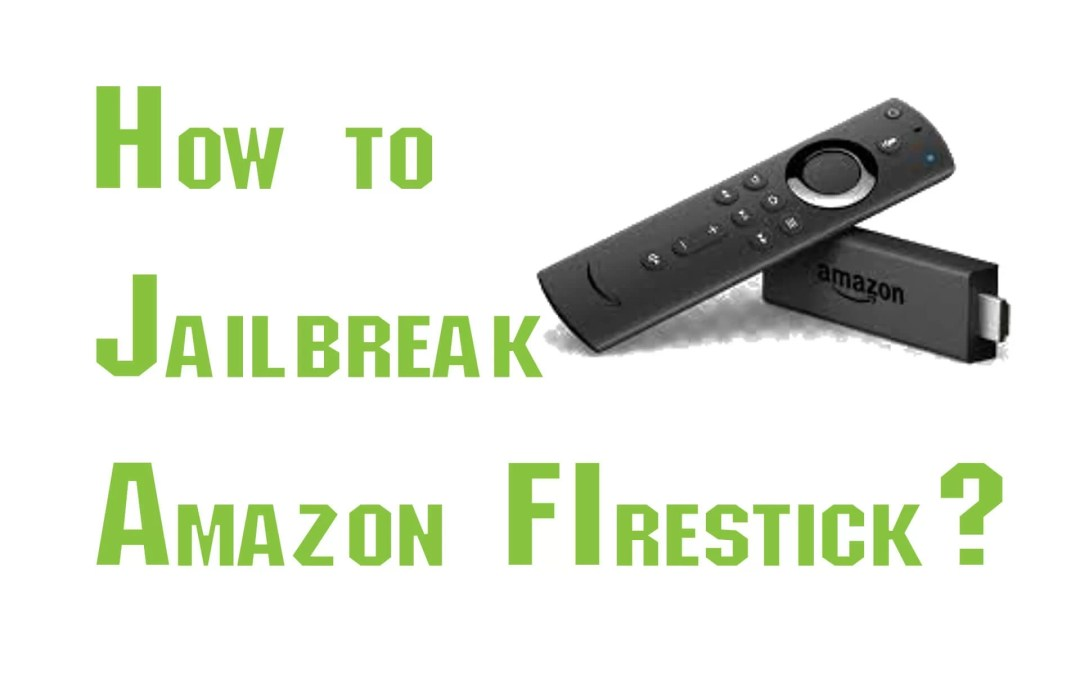 How to Jailbreak Firestick Legally Without Kodi