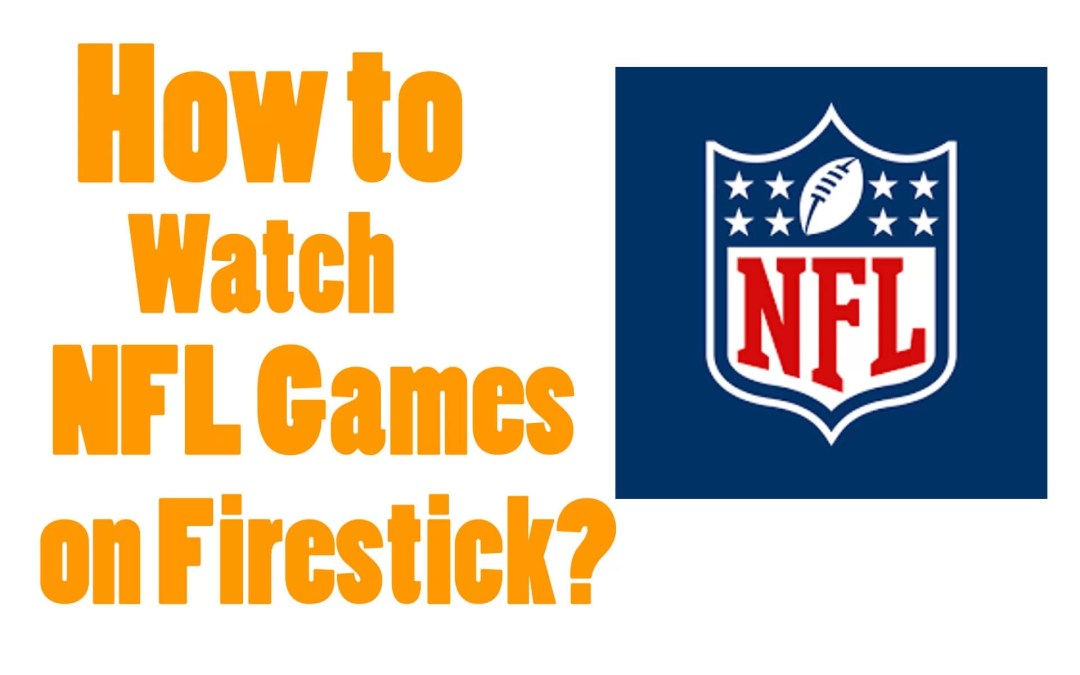 How to Watch NFL Games on Firestick / Fire TV [2020]