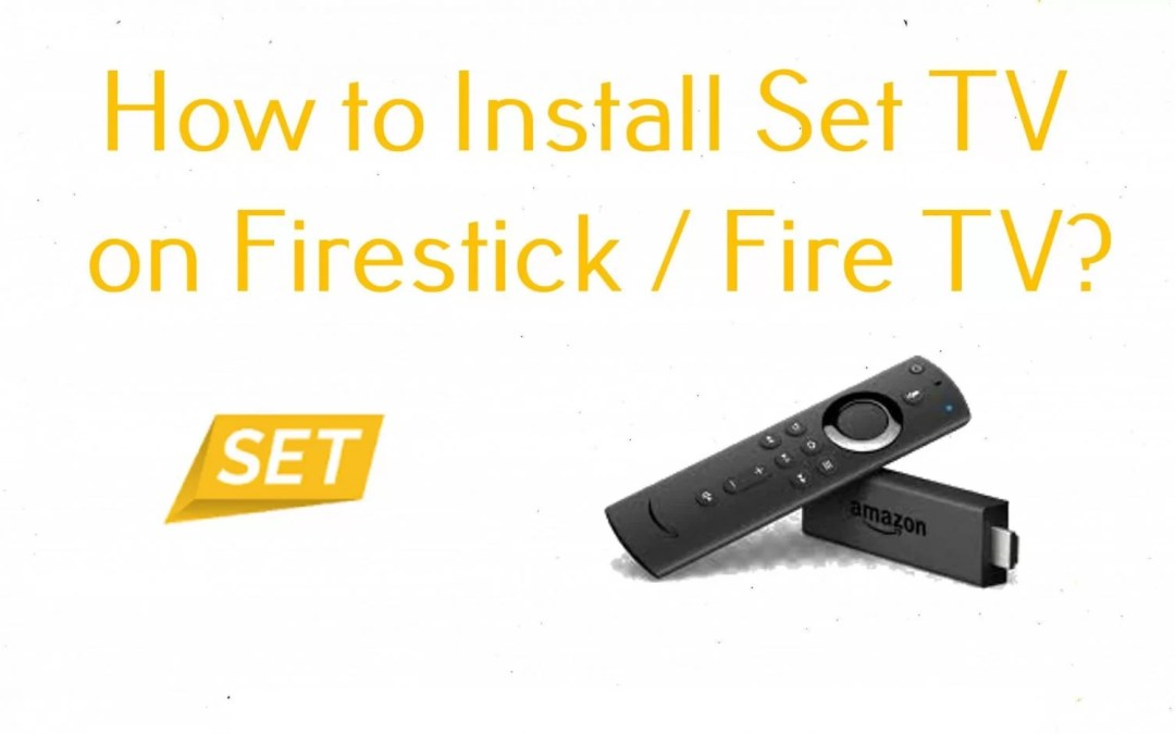 How to Install Set TV IPTV on Firestick / Fire TV?
