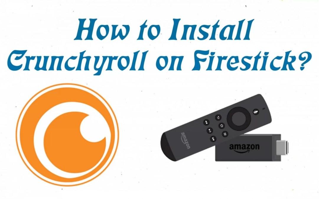 How to Install Crunchyroll on Firestick / Fire TV [2020]
