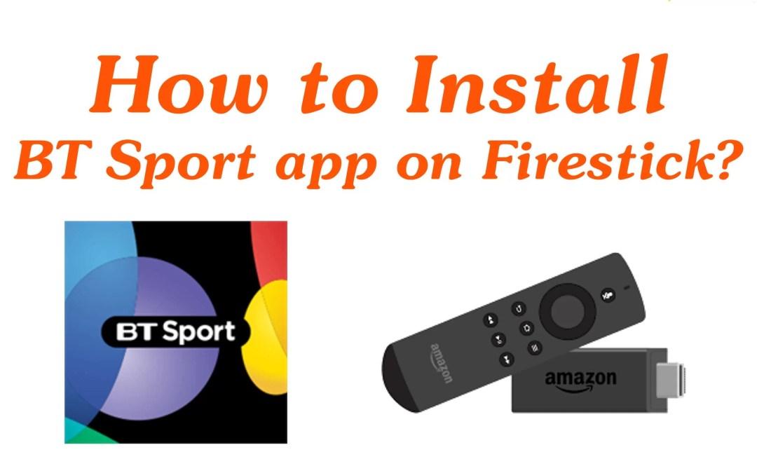 How to Install BT Sport App on Firestick / Fire TV