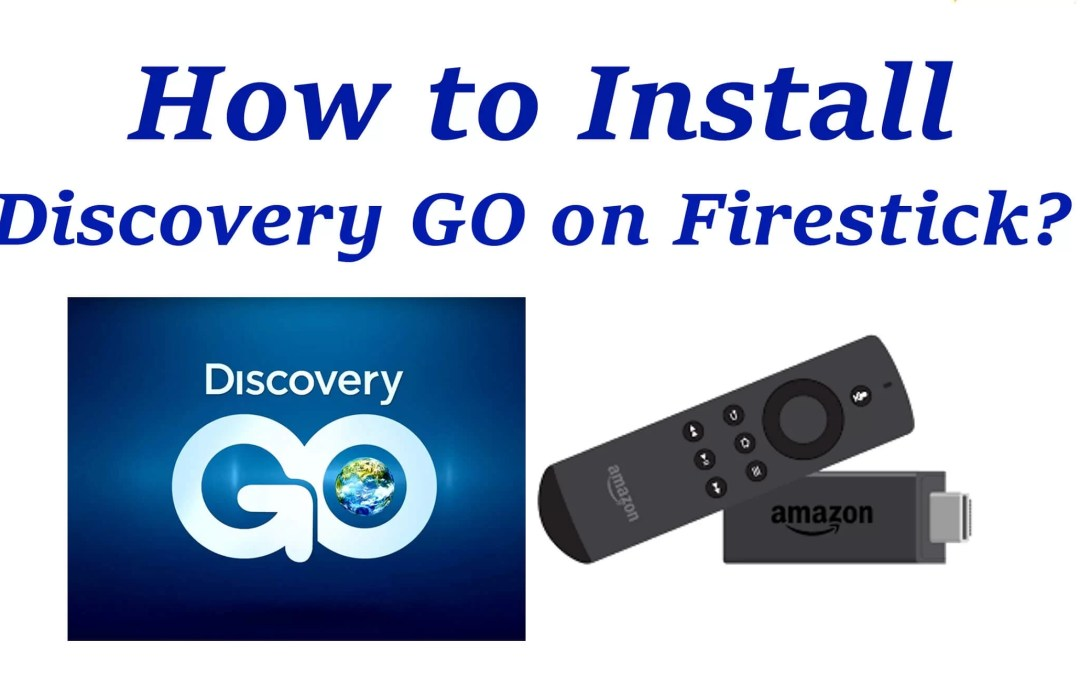 How to Install Discovery GO on Firestick?