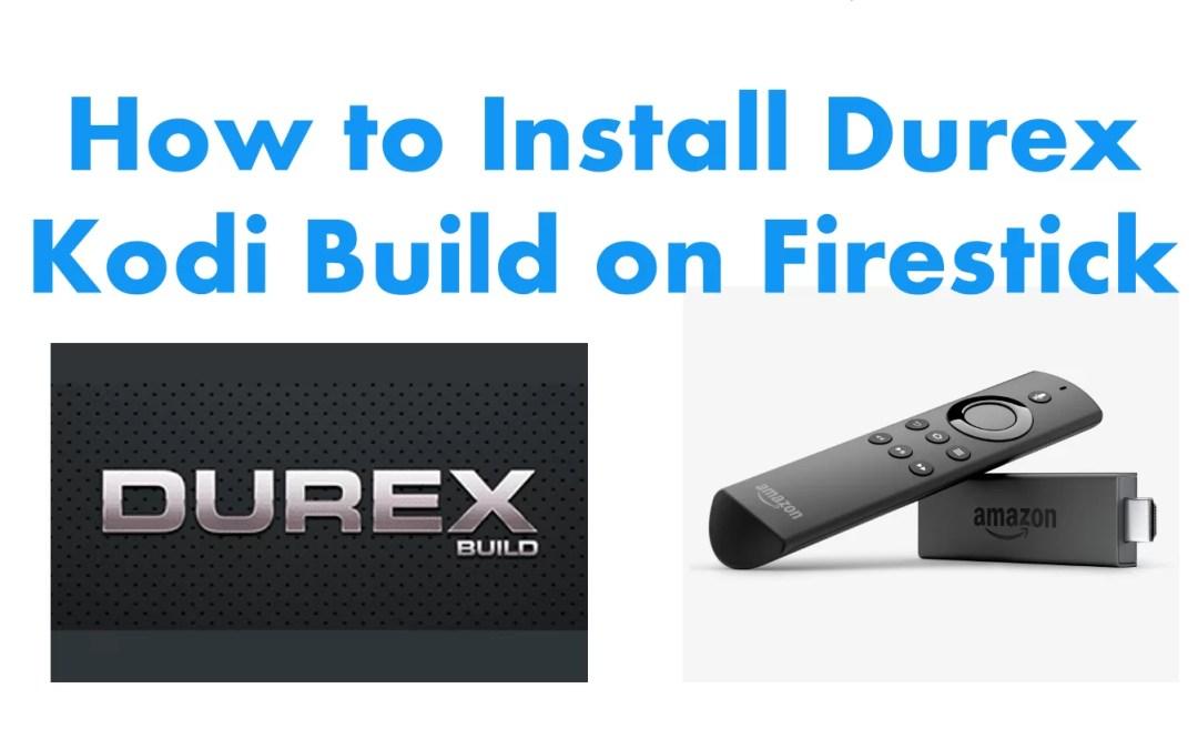 How to Install Durex Kodi Build on Firestick?