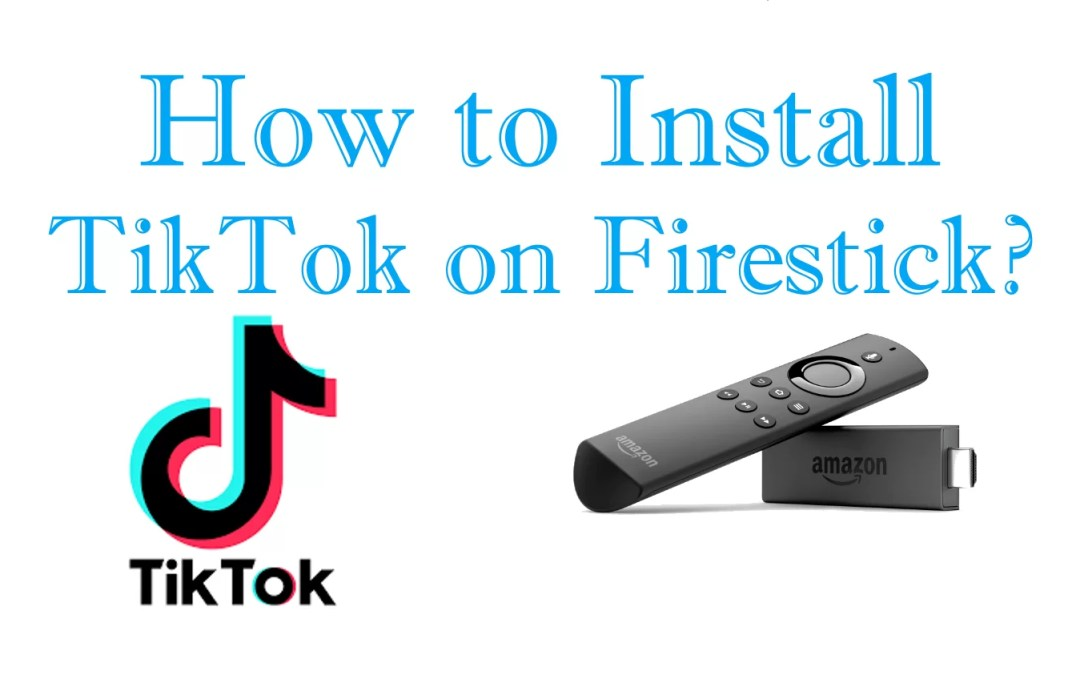 How to Install TikTok on Firestick / Fire TV