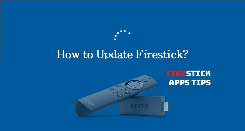 How To Update Fire Stick?
