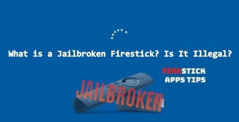 amazon fire stick jailbroken illegal
