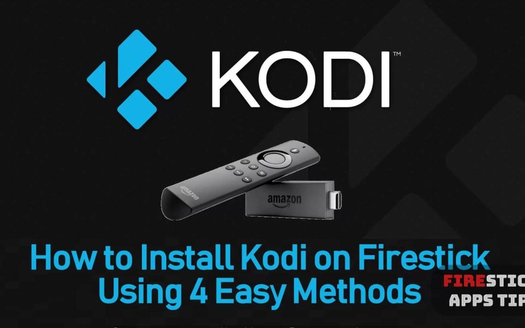How To Install Kodi / XBMC on Amazon Fire Stick? [2019] With 4 Easy Methods