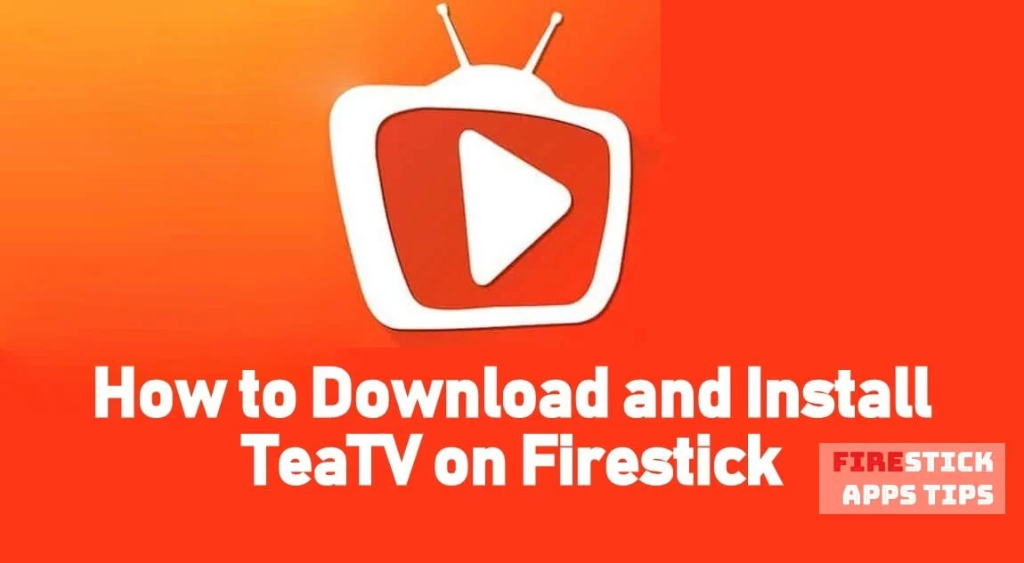 How to Download & Install TeaTv for Firestick / Fire TV