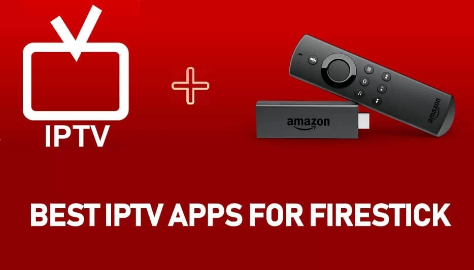 Best Iptv For Firestick 2019 Best IPTV For Firestick & Fire TV [2019] You Must Have