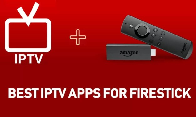 Best IPTV For Firestick & Fire TV [2019] You Must Have