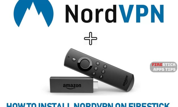 How to Download and Install NordVPN on Firestick / Fire TV [2019]