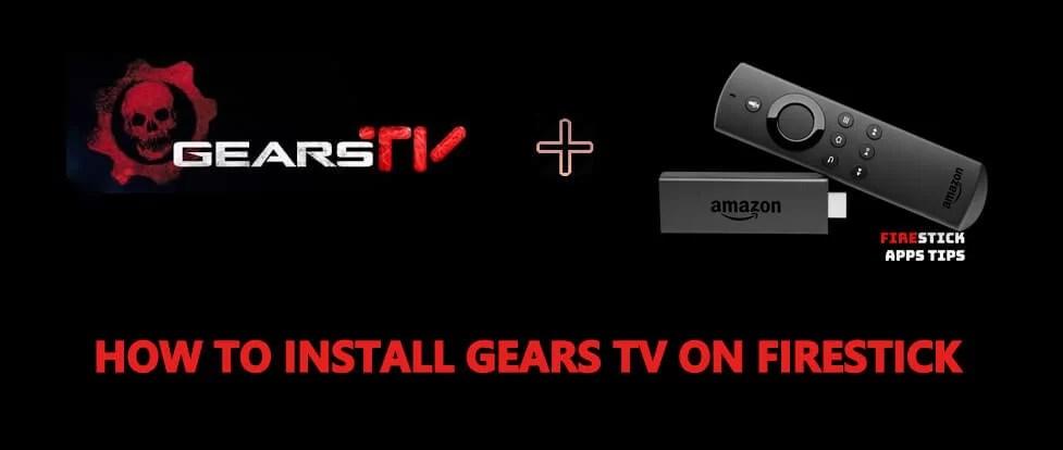 How to Install Gears TV on Firestick / Fire TV [2019