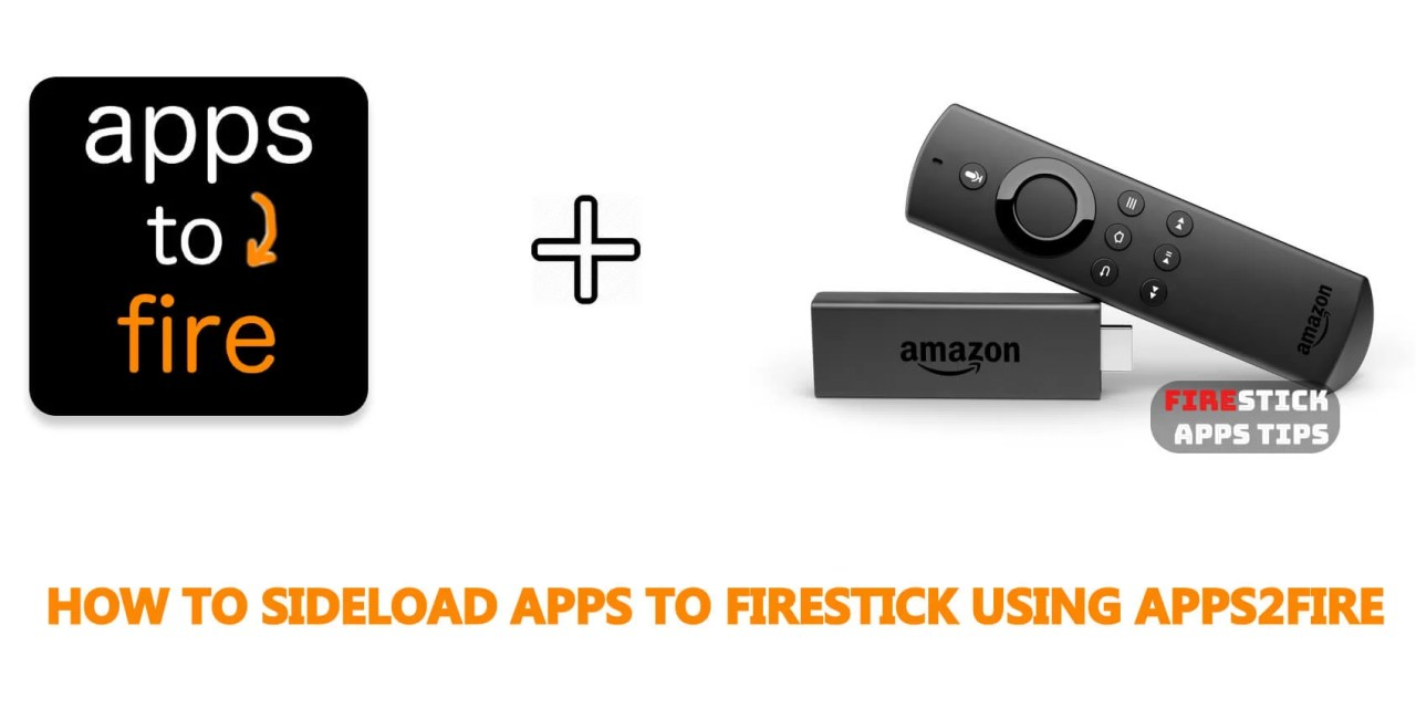 How to Sideload Apps to Firestick using Apps2Fire [2019