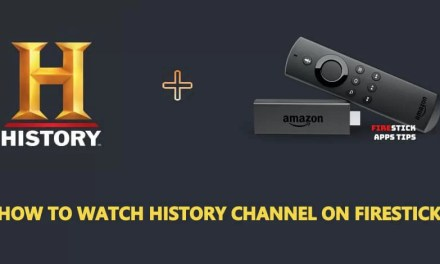 How to Watch History Channel on Firestick for FREE [2019]