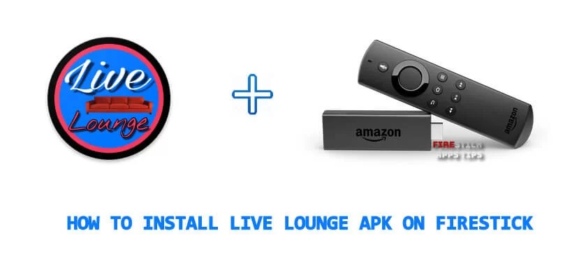 How to Install Live Lounge Apk on Firestick [2019