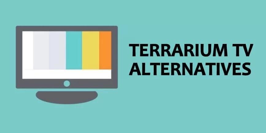 9 Best Terrarium TV Alternatives for Movies / TV Shows [2019