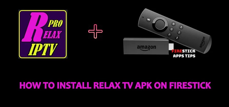 How to Install Relax TV Apk on Firestick [2019]