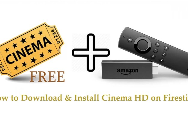 How to Download & Install Cinema HD Apk on Firestick / Fire TV [2019]