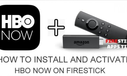 How to Install and Activate HBO Now on Firestick [2019]