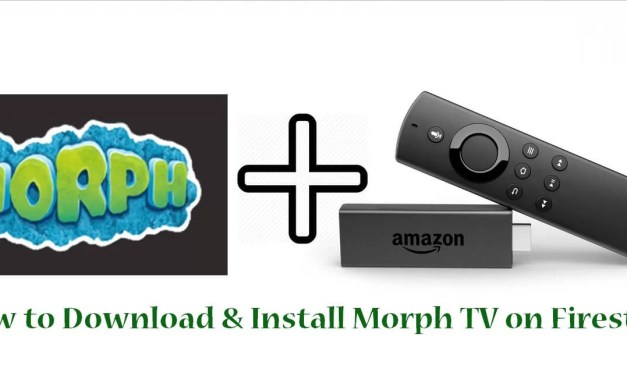 How to Download and Install Morph TV on Firestick [2019]