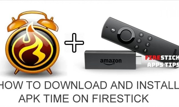 How to Install Apk Time on Firestick [2019]