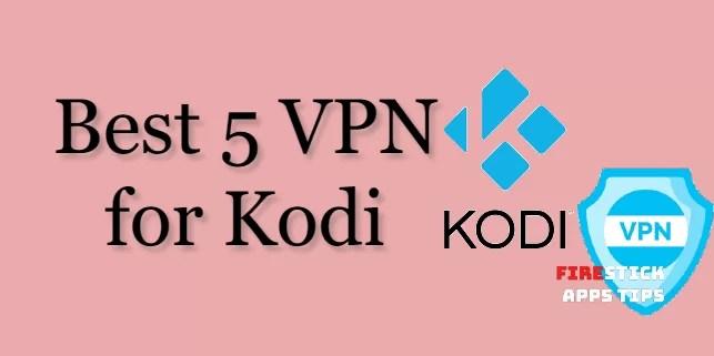 Top Best VPN for Kodi in 2020    for Endless Streaming