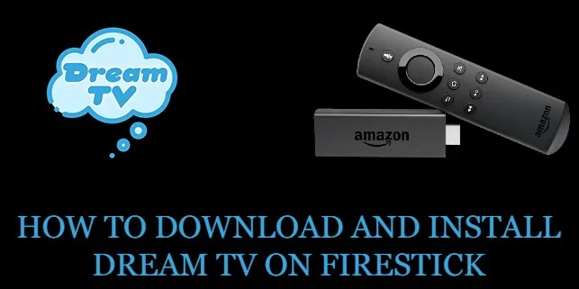 How to Download & Install Dream TV on Firestick [2020]