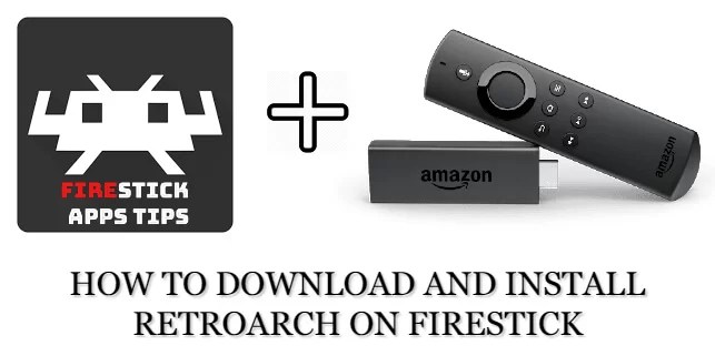How to Download and Install RetroArch on Firestick / Fire TV [2020]