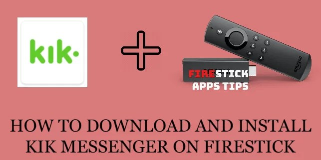 How to Download & Install Kik Messenger on Firestick [2020]