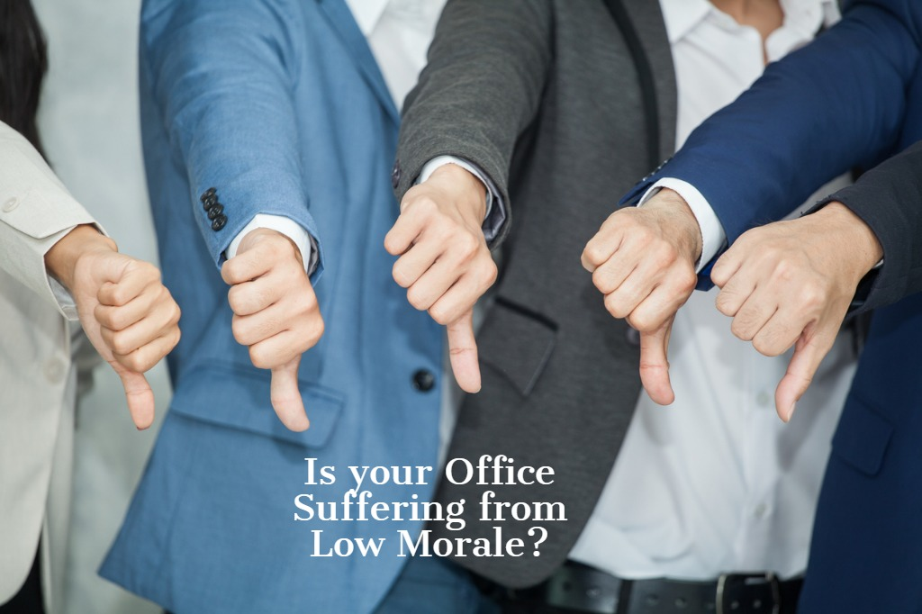 low morale in the office?