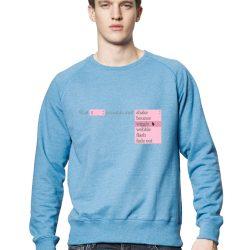 Wait and Wiggle sweatshirt