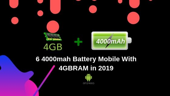4000mah Battery Mobile with 4gb RAM in 2019