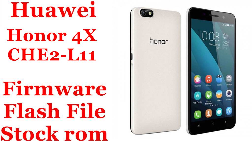 Huawei Honor 4x Che2-l11 Firmware Flash File Download  Stock Rom  - Firmware File