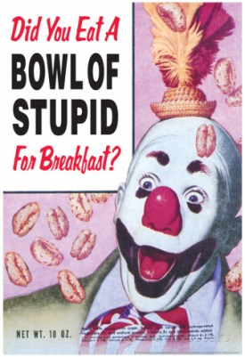 did-you-eat-a-bowl-of-stupid-for-breakfast-funny-poster