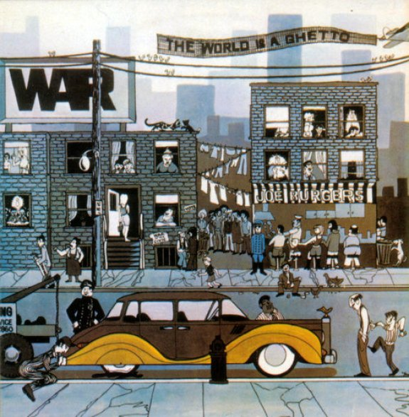 War_-_The_World_Is_A_Ghetto_(1972)