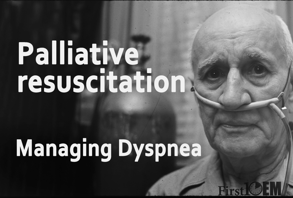 Palliative resuscitation: Managing dyspnea in emergency department palliative patients