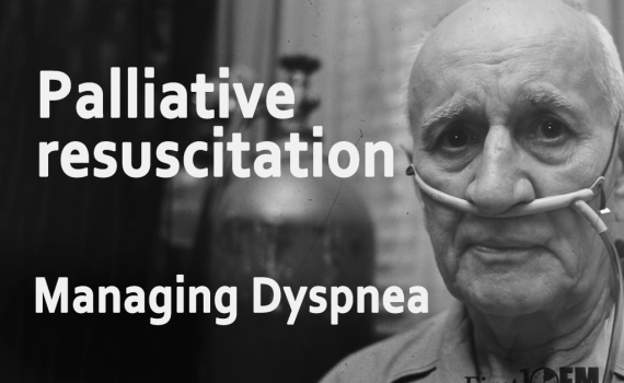 palliative resuscitation - the palliative care of dyspnea