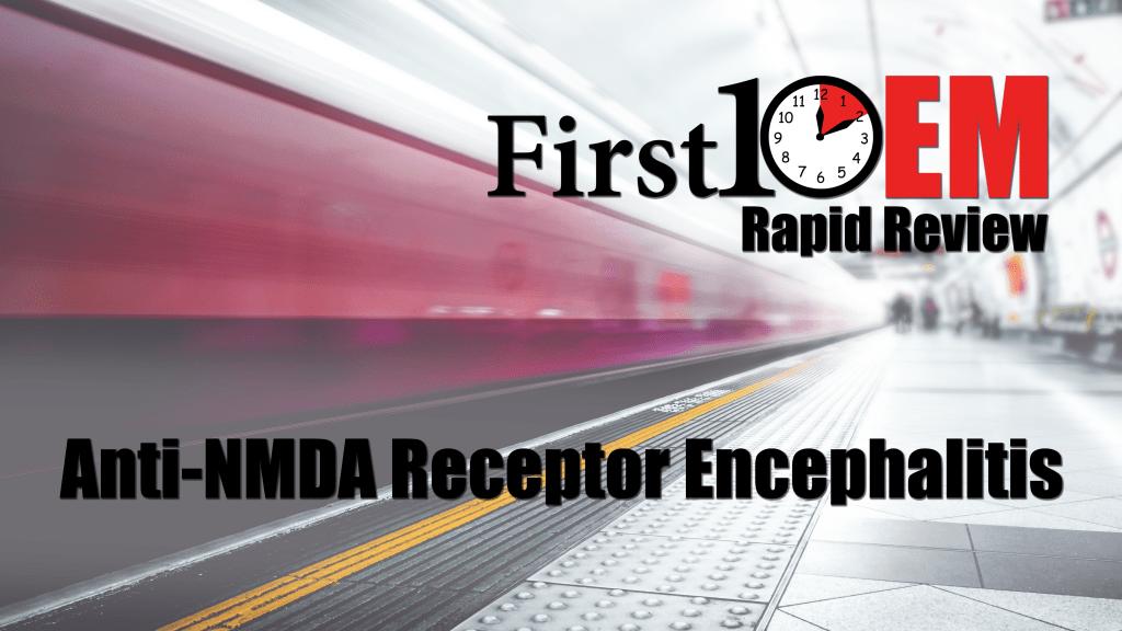 Rapid Review Anti Nmda Receptor Encephalitis First10em