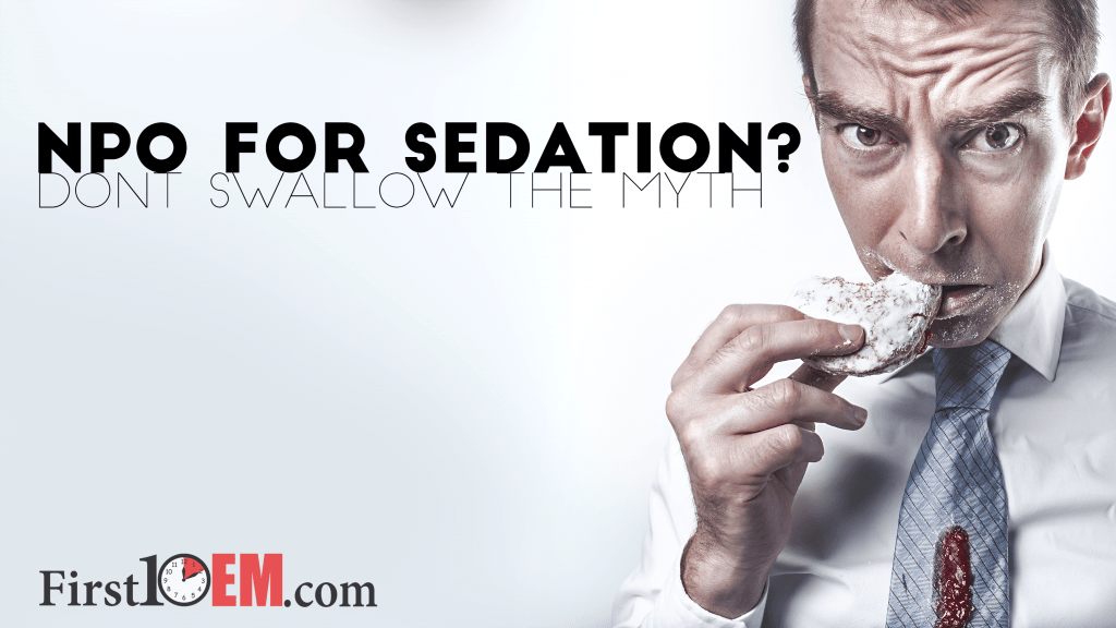 NPO for sedation? Don't swallow the myth