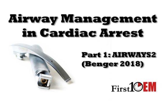 Airway management in cardiac arrest Benger 2018